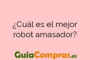 ¿Cuál es el mejor robot amasador?