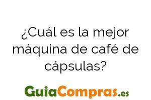 ¿Cuál es la mejor máquina de café de cápsulas?