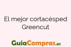 El mejor cortacésped Greencut