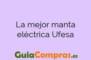La mejor manta eléctrica Ufesa