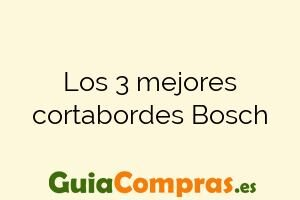 Los 3 mejores cortabordes Bosch