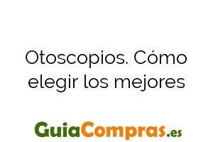 Otoscopios. Cómo elegir los mejores