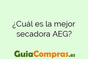 ¿Cuál es la mejor secadora AEG?