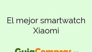 El mejor smartwatch Xiaomi