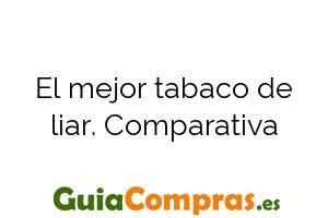 El mejor tabaco de liar. Comparativa