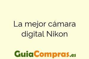 La mejor cámara digital Nikon