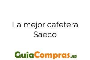 La mejor cafetera Saeco