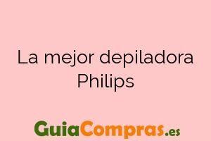 La mejor depiladora Philips