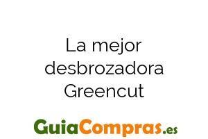 La mejor desbrozadora Greencut