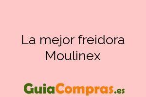 La mejor freidora Moulinex