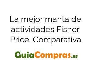 La mejor manta de actividades Fisher Price. Comparativa