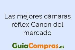 Las mejores cámaras réflex Canon del mercado
