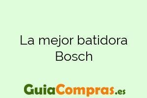 La mejor batidora Bosch