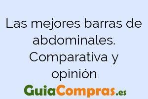 Las mejores barras de abdominales. Comparativa y opinión