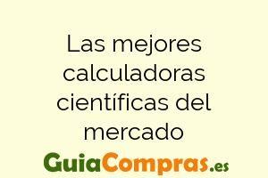 Las mejores calculadoras científicas del mercado