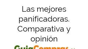 Las mejores panificadoras. Comparativa y opinión