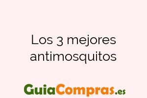 Los 3 mejores antimosquitos