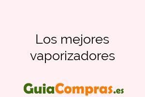 Los mejores vaporizadores