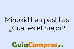 Minoxidil en pastillas ¿Cuál es el mejor?