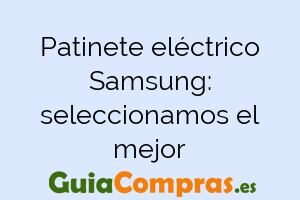 Patinete eléctrico Samsung: seleccionamos el mejor