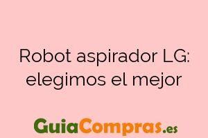 Robot aspirador LG: elegimos el mejor