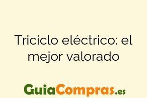 Triciclo eléctrico: el mejor valorado