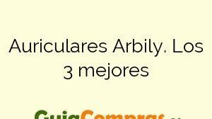 Auriculares Arbily. Los 3 mejores