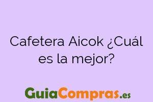 Cafetera Aicok ¿Cuál es la mejor?