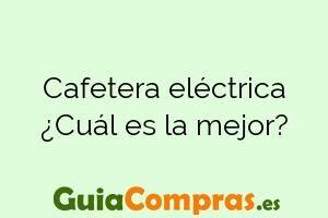 Cafetera eléctrica ¿Cuál es la mejor?