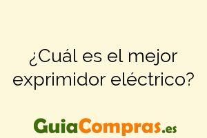 ¿Cuál es el mejor exprimidor eléctrico?
