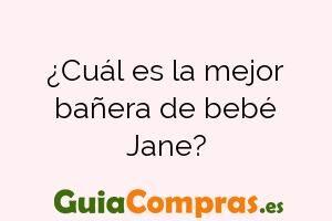 ¿Cuál es la mejor bañera de bebé Jane?