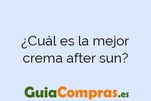 ¿Cuál es la mejor crema after sun?