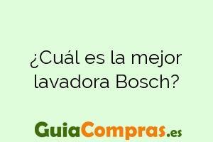 ¿Cuál es la mejor lavadora Bosch?