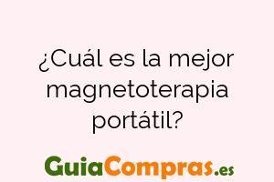 ¿Cuál es la mejor magnetoterapia portátil?