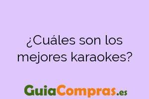 ¿Cuáles son los mejores karaokes?