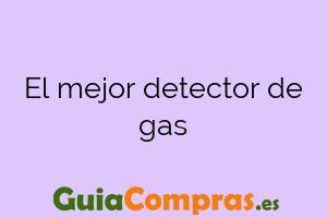 El mejor detector de gas