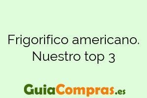 Frigorifico americano. Nuestro top 3