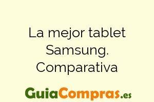 La mejor tablet Samsung. Comparativa