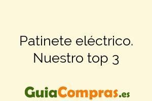 Patinete eléctrico. Nuestro top 3