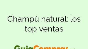 Champú natural: los top ventas