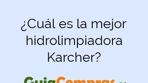 ¿Cuál es la mejor hidrolimpiadora Karcher?