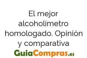 El mejor alcoholímetro homologado. Opinión y comparativa