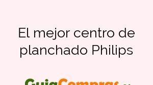 El mejor centro de planchado Philips