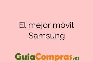 El mejor móvil Samsung
