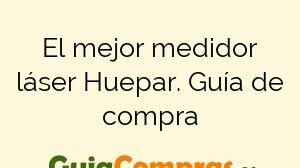 El mejor medidor láser Huepar. Guía de compra