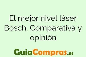 El mejor nivel láser Bosch. Comparativa y opinión