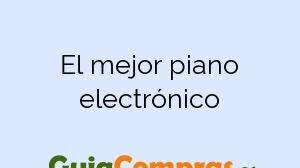 El mejor piano electrónico
