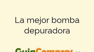 La mejor bomba depuradora