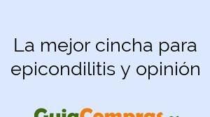 La mejor cincha para epicondilitis y opinión