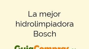 La mejor hidrolimpiadora Bosch